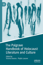 Palgrave Handbook on Holocaust Literature and culture